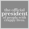 fearless: The official president of people with crappy lives (Crappy Life)