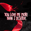 fearless: You love me more than I deserve. (More Then I Deserve)