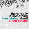 fearless: There really is something irresistible about a lost cause (Lost Cause)