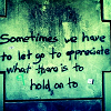 fearless: Sometimes we have to let go to appreciate what there is to hold on to. (Let Go)