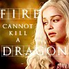 next_to_normal: Daenerys on yellow background; text: Fire cannot kill a dragon (Daenerys Targaryen)