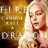 next_to_normal: Daenerys on yellow background; text: Fire cannot kill a dragon (Daenerys Targaryen)