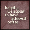 ein_papier: Happily, we appear to have achieved coffee (Coffee)