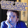 persiflage_1: Tenth Doctor Busy Watching (10 Can't Talk - Watching!)