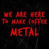 valeriana: (Metal Coffee - NE)