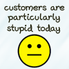 smarfieta: (stupid customers)