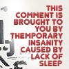 pulsetalks: (Insanity comment)