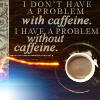 noelia_g: ([etc] coffee :: it's not a problem)