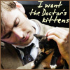 magycmyste: Text: I want the Doctor's kittens (ten kitten)