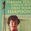 flitterbug: (Sherlock Harpoon)