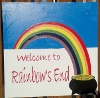 mdlbear: Welcome to Rainbow's End (sign) (rainbows-end)