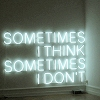 falena: text only: sometimes I think sometimes I don't (sometimes I think)