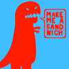 "mokie: A big red dinosaur says, ""Make me a sandwich"" (cynical, bastardly, weird, awake, grumpy)"