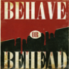industrialsea: (Behave or Behead)