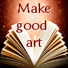 lady_yashka: a sparkling spell book open with the words make good art writen over the picture (Make good art)