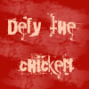 shuchubi: Defy the chicken (chicken)