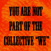 shuchubi: You are not part of the collective we (we)