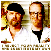 gloraelin: Adam & Jamie of Mythbusters: I reject your reality and substitute my own (mythbusters)