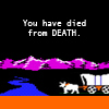 gloraelin: Oregon Trail [game] wagon: You have died from DEATH (Oregon Trail)