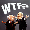 "gloraelin: Stater & Waldorf [Muppets] with caption ""WTF?!"" (Stater & Waldorf)"