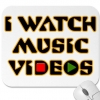 music_videos: (I watch music videos)
