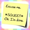 "rainbow: post-it note saying ""Excuse me. Squee!! Okay, I'm done."" (squee note)"