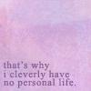 sally_maria: (No personal life)