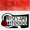 sofiaviolet: roses are #ff0000 [red] (roses are #ff0000)