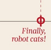 "ironed_orchid: two intersecting lines with the text ""Finally, robot cats!"" (Robot Cats)"