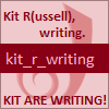 kit_r_writing: Dreamwidth logo with text:  Kit R(ussell), writing.  kit_r_writing  KIT ARE WRITING! (kit_r_writing)