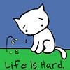 tabular_rasa: (Life is Hard!)