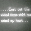 "nightbird: Silent movie card: ""...Cast out this wicked dream which has seized my heart..."" (before the talkies)"