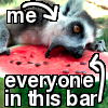 "misskat: A lemur trying to eat a lot of watermelon. lemur labeled as me, and the watermelon labeled as ""everyone in this bar."" (I love everyone in this bar)"