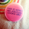 tree: a button that reads: this is what an asexual looks like ([else] asexy)