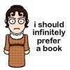 "pebblerocker: Mary Bennet frowns: ""I should infinitely prefer a book"" (I should infinitely prefer a book)"