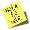 "note_to_self: yellow post it note reading ""note to self..."" (pic#637358)"