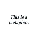 stungunbilly: (metaphor)