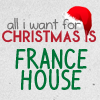 "alexi_lupin: Text reading ""All i want for Christmas is France House"" (Default)"