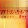 """ohtheclevernessofme: text icon: """"the awful daring of a moment's surrender"""" (fall to your knees and experience bliss)"""