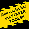 shadesofmauve: (Power Tools)