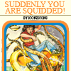 architeuthis: classic Choose Your Own Adventure cover with squid attack (suddenly you are Squidded!)