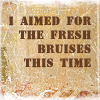 """ohtheclevernessofme: text icon: """"I aimed for the fresh bruises this time"""" (leave an imprint of your teeth)"""