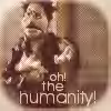 highlander_ii: puppet angel with his hand on his chest, making a sad face, text 'oh! the humanity!' ([Angel] humanity)