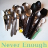"alee_grrl: Picture of a variety of spoons, text reads ""never enough spoons"" (never enough spoons)"