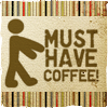 "meludame: zombie-walking stick figure of a man with the text ""must have coffee"" in all caps. (Default)"