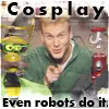 travelingdreamer: robots in costume (cosplay)