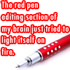 isisindarkness: (Red pen)