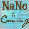 charamei: NaNo is Coming... (NaNoWriMo: NaNo is coming)