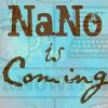 charamei: NaNo is Coming... (NaNoWriMo: NaNo is coming)
