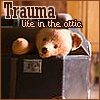 suicide_bear: A teddy in the attic. Text: Trauma: life in the attic. (Attic)